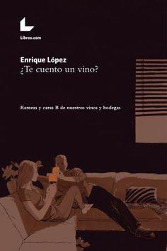 Libro · ¿Te cuento un vino? de Enrique López | LasdosCastillas.net