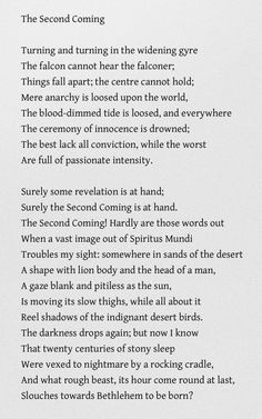 The Second Coming - William Butler Yeats......prophetic poem describing the world dictator  described in the book of Revelation in the New Testament....