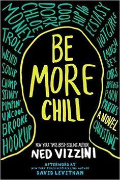 Amazon.com: Be More Chill (9780786809967): Ned Vizzini: Books