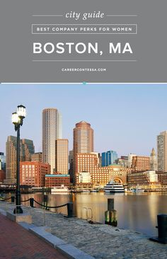 Companies with the Best Perks for Women: Boston, MA | Career Contessa | By Jian Sun