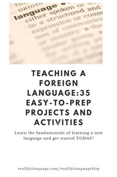 Teaching foreign languages: 35 easy-to-prep projects and activities - Real Life Language