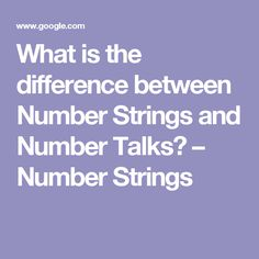 What is the difference between Number Strings and Number Talks? – Number Strings