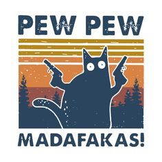 Cat Pew Pew Madafakas Vintage - Cat Pew Pew - T-Shirt | TeePublic DE Vintage Cat, Vintage Gifts, Whatsapp Logo, Cat Posters, Pew Pew, Crazy Cat Lady, Funny Design, I Love Cats, Cat Art