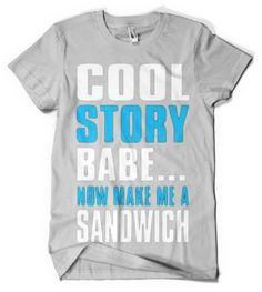 Cybertela Cool Story Babe Now Make Me A Sandwich Mens T-shirt (Light Gray Medium)