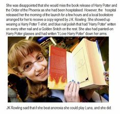 Casting of Luna Lovegood -- this is the coolest thing. I've read this before the other one said she had anorexia and Jk Rowling said something like if you get that under control you can have a chance to be cast in the movie. So she over came anorexia and got cast