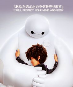 Baymax- I will protect your mind and body