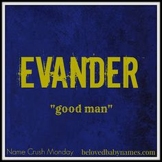 Beloved Baby Names: Name Crush Monday: Evander