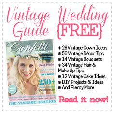 FREE Vintage Bridal Guide and Wedding Magazine. Vintage Wedding Dresses, Vintage Wedding Decor, Real Brides, Vintage Hair and Make, Vintage Experts from around the globe! Confetti Daydreams Digital Wedding Magazine - Vintage Edition | Confetti Daydreams. For Kayli