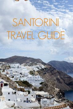 What to See and Do in Santorini, Greece