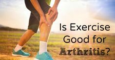 Is Exercise Good for Arthritis?