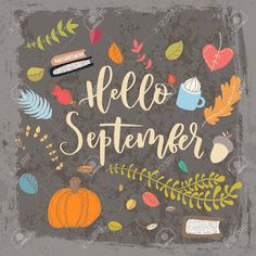 Cute doodle card with lettering. New Month Quotes, September Wallpaper, Halloween Bulletin Boards, Welcome Images, Harry Potter Illustrations, Photos For Facebook, Hello September, Chalkboard Art, Hello Autumn