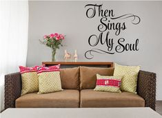 Then Sings My Soul Decal Blessing Christian Vinyl Decal | Etsy Vinyl Wall Quotes, Wall Decor Quotes, Vinyl Wall Decals, Wall Stickers, Wall Sticker Design, Sticker Designs, Custom Vinyl Lettering, Inspirational Wall Art, Custom Wall