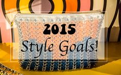 2015 style goals! What would you like to achieve this year in terms of style? | 40plusstyle.com