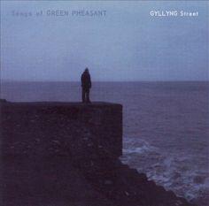 Songs of Green Pheasant - Gyllyng Street