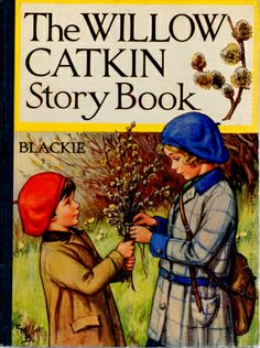 The Willow Catkin Story Book - Cover - art by Cicely Mary Barker Cicely Mary Barker, Vintage Book Covers, Vintage Children's Books, Antique Books, Ex Libris, Book Cover Art, Children's Book Illustration, Book Illustrations, Childrens Books