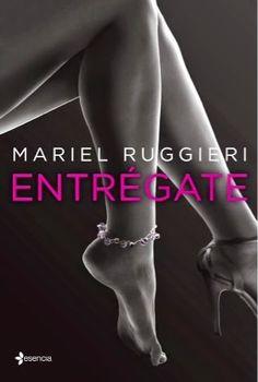 Charlando A Gusto - Entrégate - Serie Entrégate 01 - Mariel Ruggieri http://www.charlandoagusto.com/2015/04/entregate-serie-entregate-01-mariel.html #Libros #Portadas
