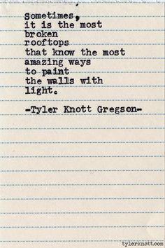 In honor of the broken. Typewriter Series #584byTyler Knott Gregson