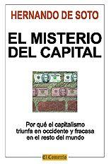 http://archivo.elcomercio.pe/politica/gobierno/entrevista-hernando-soto-traigo-propuesta-contra-pobreza-noticia-750778 el misterio del capital hernando de soto