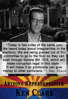 "3/28/16 Rep. Clark is a Berniecrat and is fighting in AZ to expose and fix the horrendous voter suppression. ""Today is two sides of the same coin. We heard today about irregularities in the elections. We are being pushed out of this committee to go to the floor so they can push through Senate Bill 1516, which will make corruption legal in this state. It will make it so politicians can give money to other politicians.""- Ken Clark #KenClark #Arizona #Election #VoterSuppression"