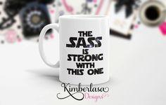 sass is strong with this one mug   parody mug   space mug   galactic wars mug   galaxy wars mug   geeky mug   nerdy mug   galaxy mug by KimberlasaDesigns on Etsy https://www.etsy.com/listing/398641599/sass-is-strong-with-this-one-mug-parody