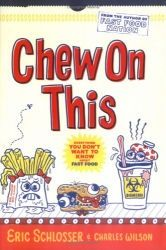 Chew On This by Eric Schlosser rips the veil away from the fast food industry. You and your students will be shocked and informed.