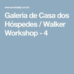 Galeria de Casa dos Hóspedes / Walker Workshop - 4