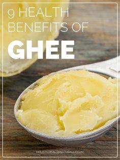 9 Health Benefits of Ghee | holistichealthnaturally.com