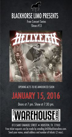 "Blackhorse Limo announces the 13th show in its ""Free Concert Series."" Headlining the show, on Jan. 15, 2016, is HELLYEAH! For your free tickets (2 max please), email kt@blackhorselimo.com. See you at the show!"