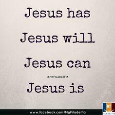Jesus has Jesus will Jesus can Jesus is