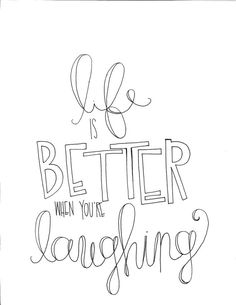 Life is Better When You're Laughing Print by bkraftybybethany
