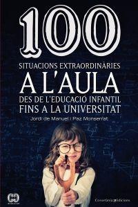 OCTUBRE-2015. Jordi de Manuel. 100 Situacions extraordinàries a l'Aula. De l'educació infantil fins a la universitat.  37 MAN