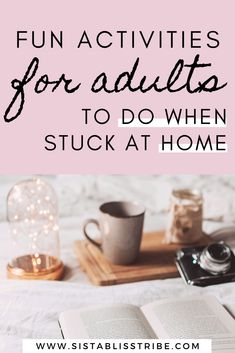 Fun activities to do when stuck at home • Hobbies for adults • Self Isolation Fun