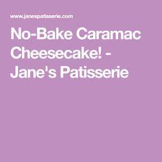 No-Bake Caramac Cheesecake! - Jane's Patisserie