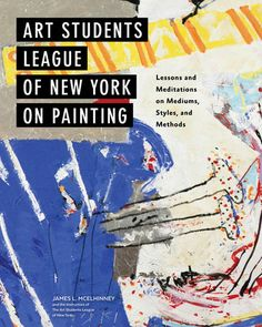 Art Students League of New York on Painting by MCELHINNEY, JAMES L | PenguinRandomHouse.com  Amazing book I had to share from Penguin Random House