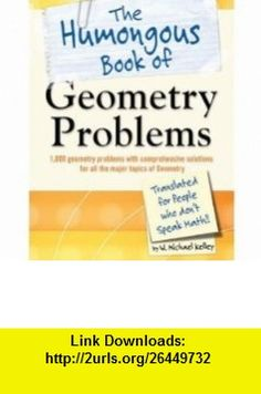 Geometry Problems (The Humongous Book of) Translated for People Who Dont Speak Math (Paperback) (2009) W. Michael Kelley ,   ,  , ASIN: B003XZUPU4 , tutorials , pdf , ebook , torrent , downloads , rapidshare , filesonic , hotfile , megaupload , fileserve