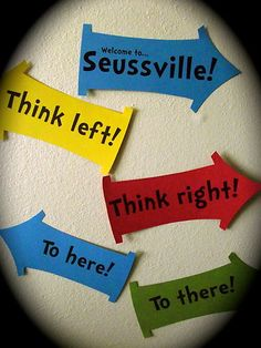 Very easy to DIY Dr Seuss Think Left Think Right signs