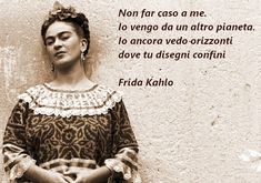 Non dire gatto.: Non far caso a me. Words Quotes, Art Quotes, Inspirational Quotes, Frida Quotes, Poem A Day, Italian Quotes, Feelings And Emotions, Quotations, Thats Not My
