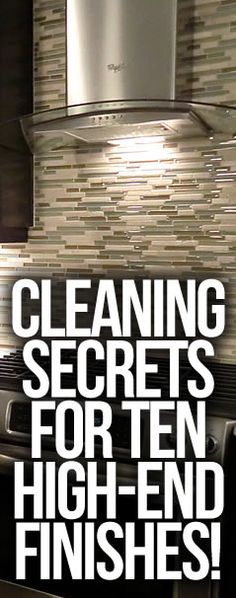 Pin now read later!  Comprehensive guide for cleaning high end finishes in a home.  This post explains how to clean granite, marble, slate, travertine, cement, glass, stainless steel, lacquer and hardwood.  It's such a relief to know how to finally do this properly :)