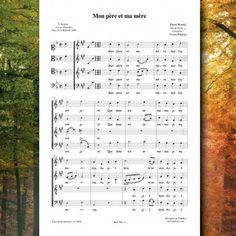 Pierre BONNET : Mon père et ma mère.  Chanson de la Renaissance pour choeur à 4 voix mixtes publiée aux Editions Musiques en Flandres. Référence MeF 504 . 2 pages