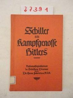 Ene Fabricius schreef een propagandaboek Schiller als Kampfgenosse Hitlers, nationaal-socialisme in de toneelstukken van Schiller Friedrich Von Schiller, Books, Dramas, Libros, Book, Book Illustrations, Libri
