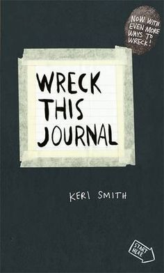 Wreck This Journal: To Create is to Destroy, Now With Even More Ways to Wreck! by Keri Smith http://www.amazon.co.uk/dp/0141976144/ref=cm_sw_r_pi_dp_tpS1vb0XFRP5M
