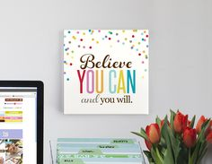 canvas quotes -believe you can I Need Motivation, Thinking Quotes, Canvas Quotes, Word Of The Day, Sign Quotes, Erin Condren, Secret Santa, Life Planner, Hostess Gifts