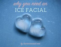 why you need an ice facial #beauty #diy