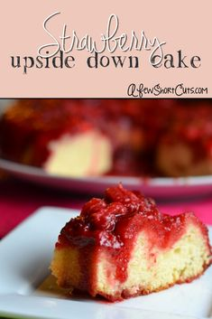 Easy and delicious! Strawberry Upside down Cake! You will never guess the secret ingredient!
