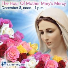HOUR OF GRACE OF MOTHER MARY. DECEMBER 8, NOON-1P.M (your local time) I have come today to remind you that I am always with you like a loving and caring Mother Mother Mary December 8, 2007 READ THE MESSAGE: https://sirius-eng.net/dictations/dek2007-ianv2008/2007.12.08.xml #MotherMary #Mercy #HourofMercy #Grace #HourofGrace #sirius #ascendedmasters #tatyanamickushina #pray #jesus #divinemother #love #divinelove #god #immaculateconception#december8 #angel #God #divine #divinegrace #prayer…