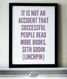 It is not an accident that successful people read more books. Seth Godin (Linchpin) - Quote From Recite.com #RECITE #QUOTE