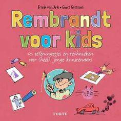 Rembrandt voor kids-Frank van Ark, Geert Gratama