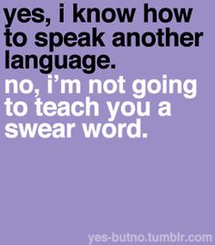 On swearing in another language!  This is great!  I know my foreign language teacher friends will appreciate it.
