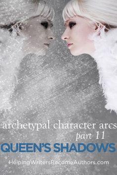 Archetypal Character Arcs, Pt. 11: The Queen's Shadow Archetypes - Helping Writers Become Authors Shadow Archetype, Good Character, Story Structure, Writing Characters, Hero's Journey, Snow Queen, Character Development, Archetypes, How To Memorize Things