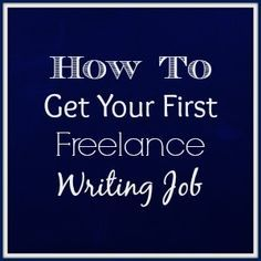 Freelance writing is great no matter who you are, what you do, or where your career is headed. Here is how to get your first freelance writing job: